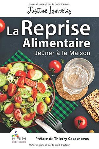La Reprise Alimentaire - Jeûner à la Maison par Justine Lamboley