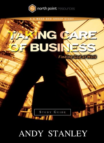 Taking Care of Business Study Guide: Finding God at Work (Northpoint Resources) (English Edition)