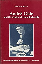 Andre Gide: And the Codes of Homosexuality (Stanford French and Italian Studies)