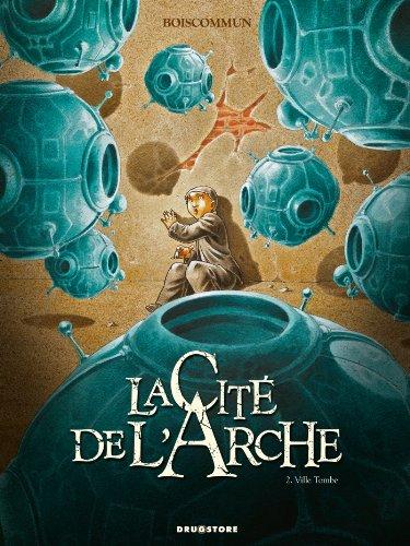 La Cité de l'Arche - Tome 02: Ville Tombe par O.G. Boiscommun