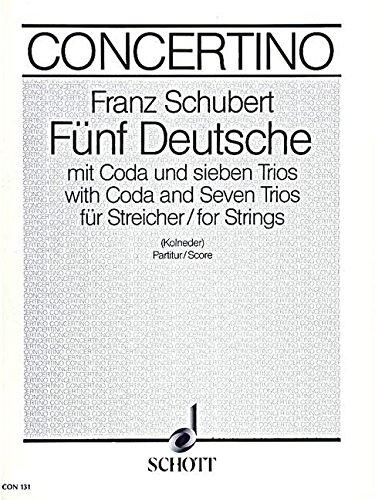 Fünf Deutsche: mit Coda und 7 Trios. Streichquartett, Streichquintett oder Streichorchester. Partitur. (Concertino)