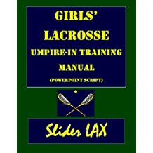 Girls' Lacrosse Umpire-in-Training Manual: (PowerPoint Script) (English Edition)