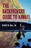Ball: The Backpackers Guide to Hi (Kolowalu Books (Paperback))