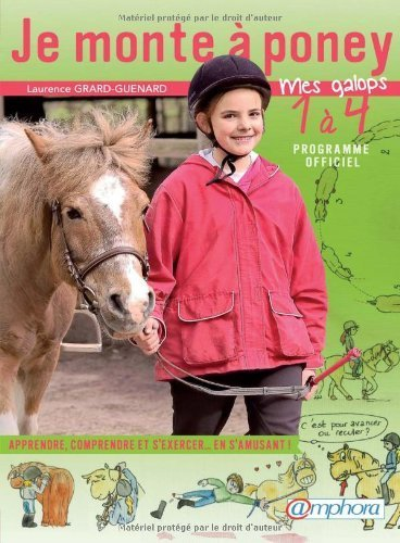 Je monte  poney - Mes galops 1  4 / Apprendre, comprendre et s'exercer en s'amusant de Grard-Guenard Laurence (10 fvrier 2012) Broch