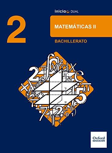 Inicia Dual Matemáticas. 2º Bachillerato. Libro Del Alumno - 9780190502768