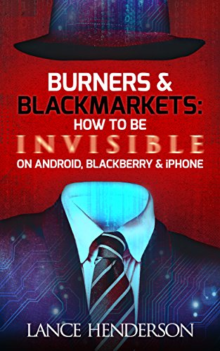 burners-black-markets-how-to-be-invisible-on-android-blackberry-iphone-how-to-be-anonymous-online-ho