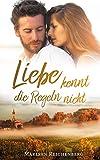 Liebe kennt die Regeln nicht (German Edition)