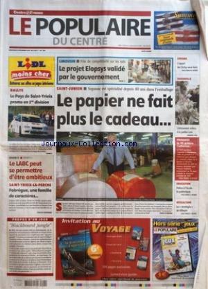 POPULAIRE DU CENTRE (LE) [No 296] du 21/12/2005 - RALLYE - LE PAYS DE SAINT-YRIEIX PROMU EN 1RE DIVISION - BASKET - SPORTS I - LE LABC PEUT SE PERMETTRE D'ETRE AMBITIEUX - SAINT-YRIEIX-LA-PECHE - FABREGUE UNE FAMILLE DE CARACTERES - PROPOS D'UN JOUR - BLACKBOARD JUNGLE - LIMOUSIN - POLE DE COMPETITIVITE SUR LES RAILS - LE PROJET ELOPSYS VALIDE PAR LE GOUVERNEMENT - SAINT-JUNIEN - SOPASAC EST SPECIALISE DEPUIS 80 ANS DANS L'EMBALLAGE - LE PAPIER NE FAIT PLUS LE CADEAU - CIVISME - L'APPEL DE CLIC