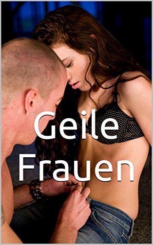 geile Frauen com