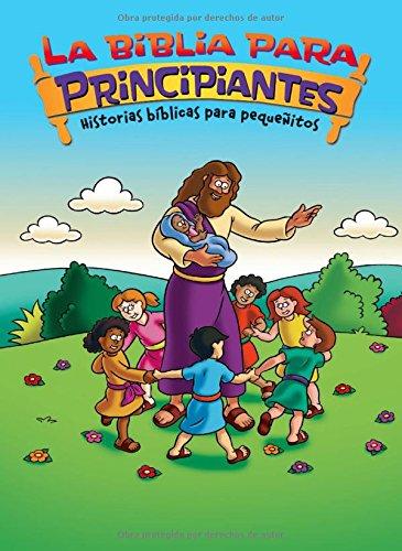 La Biblia Para Principiantes - Historias Bíblicas Para Pequeñitos (Beginner's Bible) por Zondervan