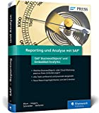 Reporting und Analyse mit SAP: SAP BusinessObjects und Embedded Analytics (SAP PRESS)