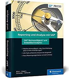 Reporting und Analyse mit SAP: SAP BusinessObjects und Embedded Analytics (SAP PRESS)