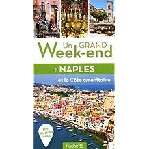 Un grand week-end à Naples, Pompéi et Capri: Avec Pompéi, Sorrento, la côte Amalfitaine, Capri, Ischia...
