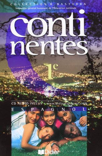 Continentes : Espagnol, 1ère LV2 (CD audio inclus)