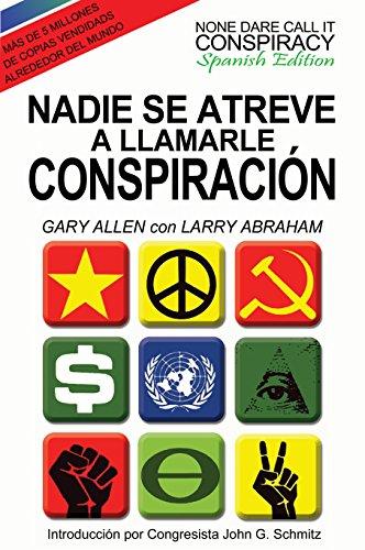 Nadie Se Atreve A Llamarle Conspiracion - None Dare Call It Conspiracy: Spanish Edition por Gary Allen