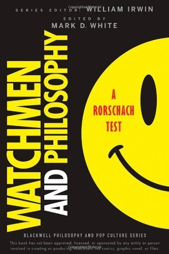 Watchmen and Philosophy: A Rorschach Test (The Blackwell Philosophy and Pop Culture Series) by (2009-01-16)