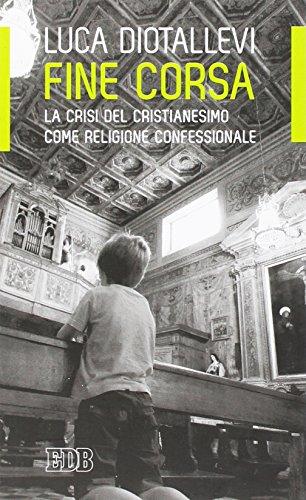 Fine corsa. La crisi del Cristianesimo come religione confessionale (Lapislazzuli)