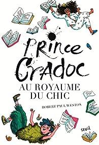 Prince Cradoc au Royaume du Chic par Robert Paul Weston
