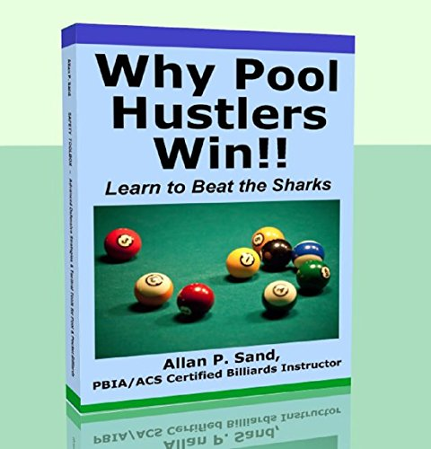 Why Pool Hustlers Win - Learn to Beat the Sharks (English Edition) por Allan Sand