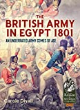 The British Army in Egypt 1801: An Underrated Army Comes of Age