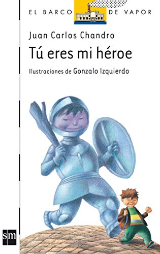 Tú eres mi héroe (Barco de Vapor Blanca)