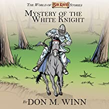 Mystery of the White Knight: The World of Sir Kaye Stories