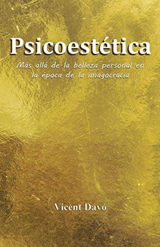 Psicoestética: Más allá de la belleza personal en la época de la imagocracia
