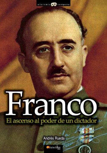 Franco. El ascenso al poder de un dictador por Andrés Rueda