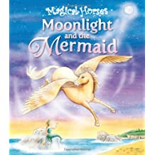 Moonlight and the Mermaid (Magical Horses)