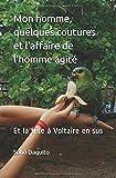 Telecharger Livres Mon homme quelques coutures et l affaire de l homme agite Une histoire d amour tout simplement (PDF,EPUB,MOBI) gratuits en Francaise