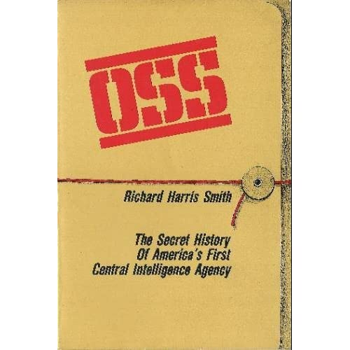 Office of Strategic Services: Secret History of America's First Central Intelligence Agency by Smith (1992-07-01)