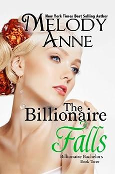 The Billionaire Falls: Billionaire Bachelors - Book Three (English Edition) par [Anne, Melody]