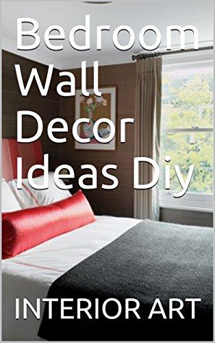 Bedroom Wall Decor Ideas Diy English Edition Ebook Arch Markus