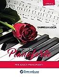 Suono il pianoforte livello 2: Per adulti principianti (Corso di pianoforte) (Italian Edition)