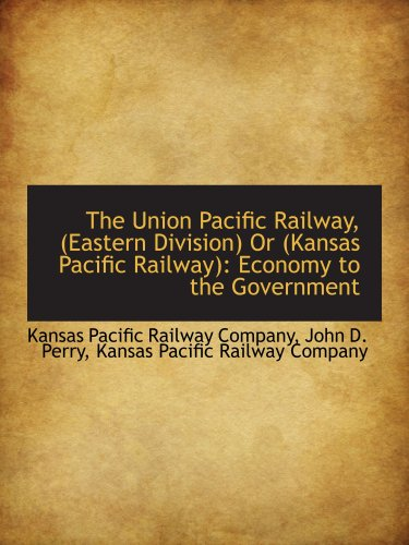 the-union-pacific-railway-eastern-division-or-kansas-pacific-railway-economy-to-the-government