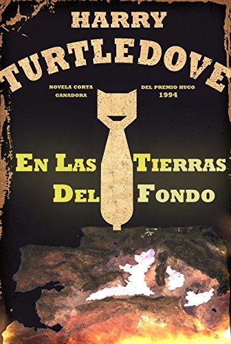 En las Tierras del Fondo: Premio Hugo 1994 por Harry Turtledove