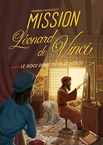 Mission Léonard de Vinci par Emmanuelle Kecir-Lepetit