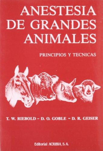 Anestesia de Grandes Animales - Principios y Tecni