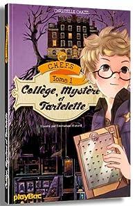 C.H.E.F.S., tome 1 :  Collège, mystère et tartelette par Christelle Chatel