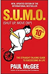 S.U.M.O. (Shut Up, Move on): The Straight-Talking Guide to Succeeding in Life by Paul McGee (2015-05-01) Paperback
