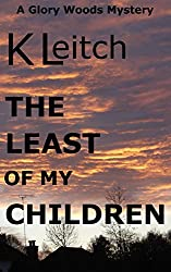 The Least Of My Children (Glory Woods Mystery Book 9)