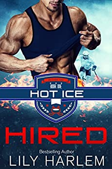 Hired (Hot Ice Book 1) by [Harlem, Lily]