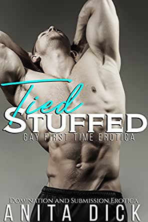 Tied and Stuffed: First Time Gay Domination and Submission eBook ...