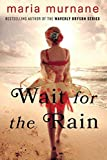[(Wait for the Rain)] [By (author) Maria Murnane] published on (February, 2015)