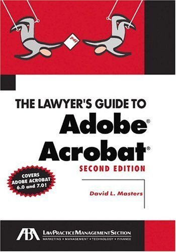 the-lawyers-guide-to-adobe-acrobat-by-david-l-masters-2005-01-25