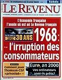 Telecharger Livres REVENU FRANCAIS LE No 478 du 24 04 1998 L ECONOMIE FRANCAISE L ANNEE OU EST NE LE REVENU FRANCAIS 1968 L IRRUPTION DES CONSOMMATEURS QUE FAIRE QUAND ON A 30 ANS COMMENT JOUER THOMSON CSF PRIVATISE EURO AN 2000 VOS ORDINATEURS SONT ILS PRETS 1998 LA CROISSANCE EST LA POUR DURER (PDF,EPUB,MOBI) gratuits en Francaise