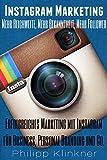Instagram Marketing in 30 Minuten: Mehr Reichweite, mehr Bekanntheit, mehr Follower. Erfolgreiches Marketing mit Instagram für Business, Personal Branding ... Bonus) (Kompakte Social Media Ratgeber 3)