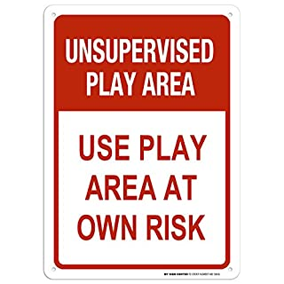 Unsupervised Play Area Use Play Area At Own Risk Sign - 10