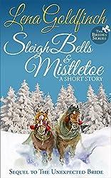 Sleigh Bells & Mistletoe: A Short Story (The Brides Book 2)