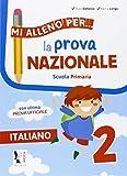 Mi alleno per. la prova nazionale italiano 2. Per la Scuola elementare